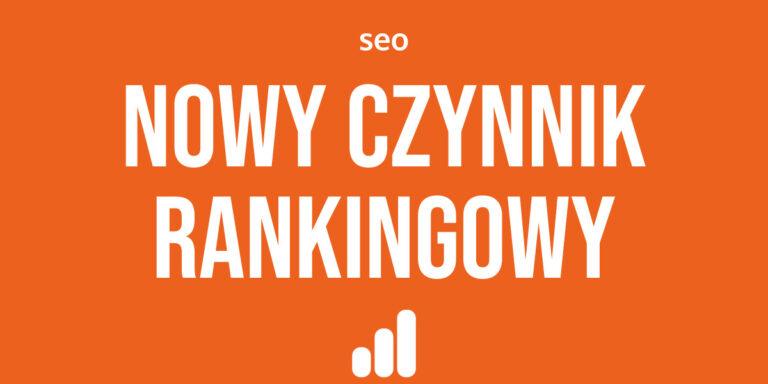 Nowy czynnik rankingowy Google