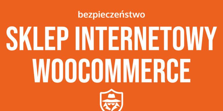 Bezpieczeństwo sklepu WooCommerce