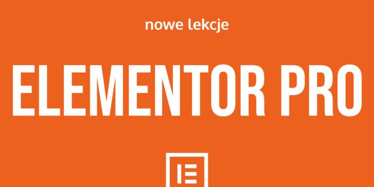 Elementor PRO – Aktualizacje lekcji i nadchodzące nowości