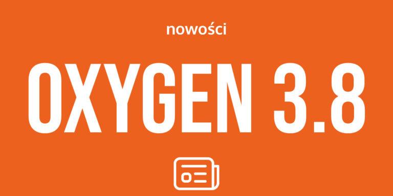 Oxygen 3.8