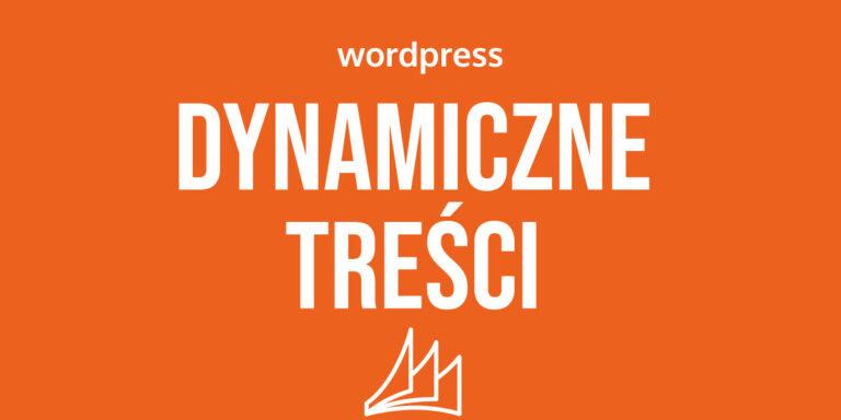 Dynamiczne treści WordPress