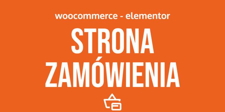 Modyfikacja strony zamówienia WooCommerce