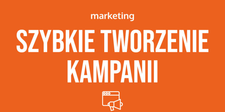 Jak przyspieszyć proces tworzenia i optymalizacji kampanii reklamowej Facebook, Instagram, Google, TikTok…