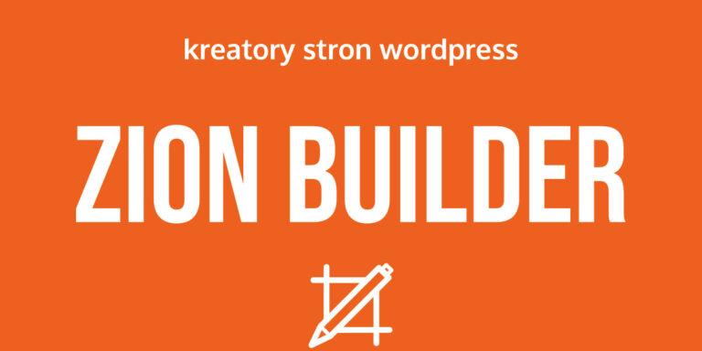 Zion Builder – kolejny kreator dla WordPressa